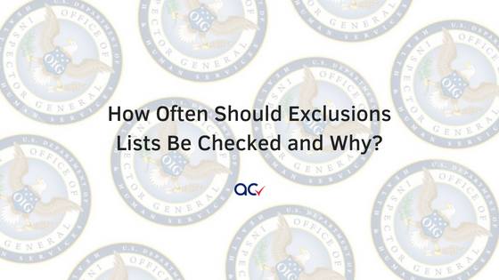 How Often Should Exclusions Lists Be Checked and Why?